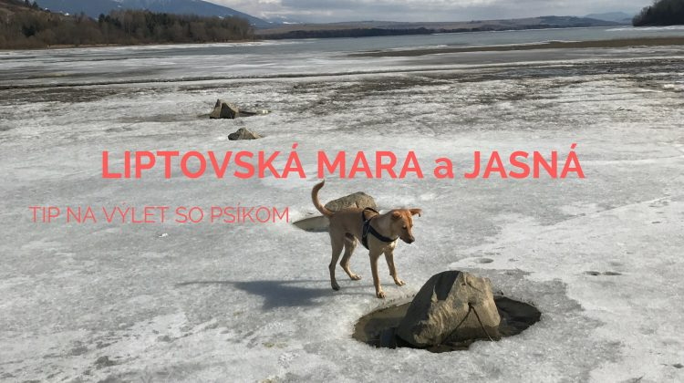 Tip na výlet: Liptovská Mara + Jasná