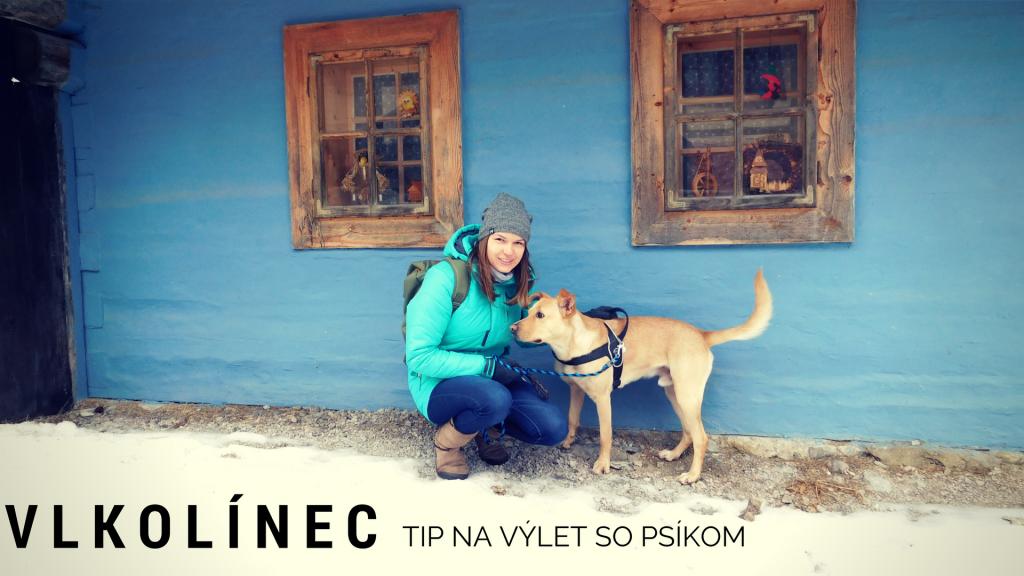 Tip na výlet: Vlkolínec so psom