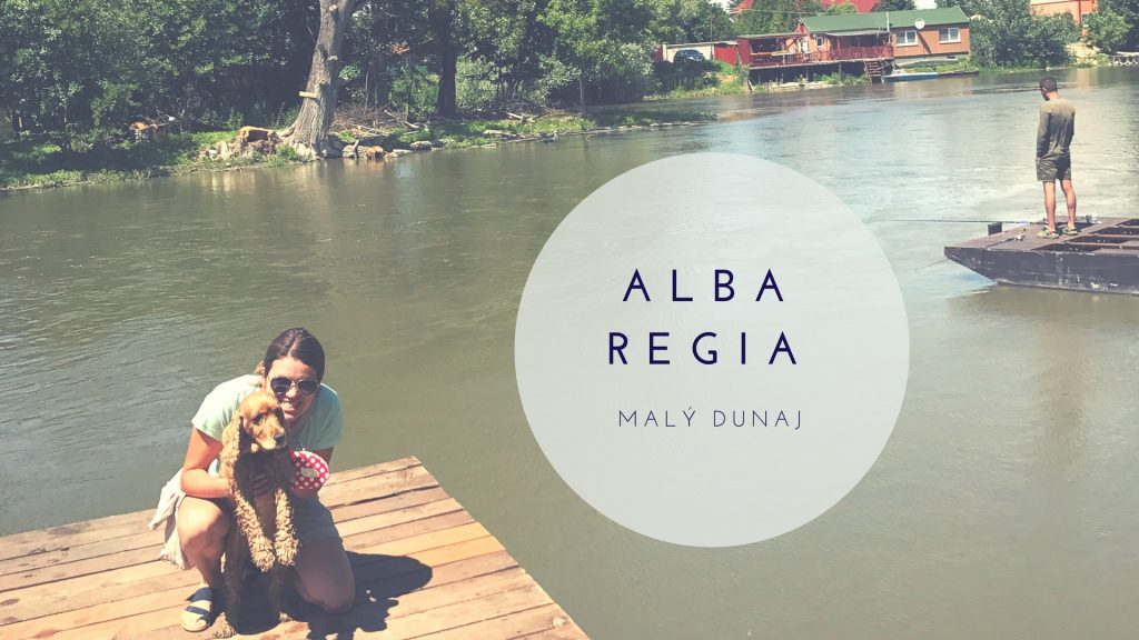 Kde sa pri Malom Dunaji naješ aj so psíkom a čo je Alba Regia