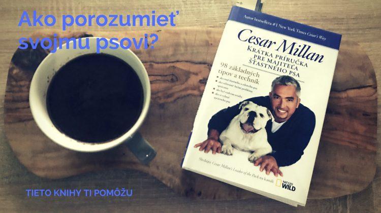 Ako porozumieť svojmu psovi-3 knihy, ktoré mi pomohli