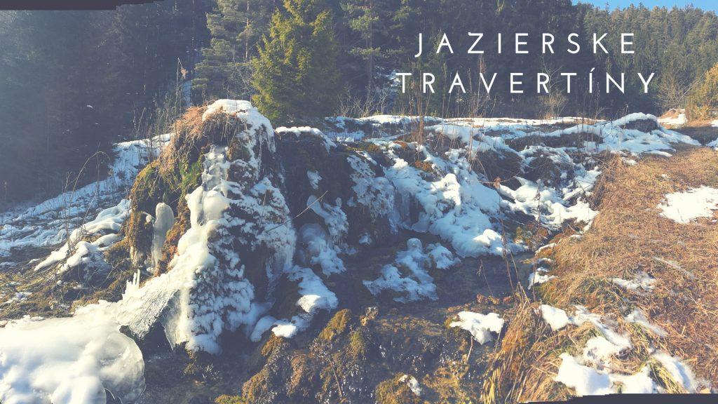 Jazierske travertíny-miesto, kde ma konečne osvietilo