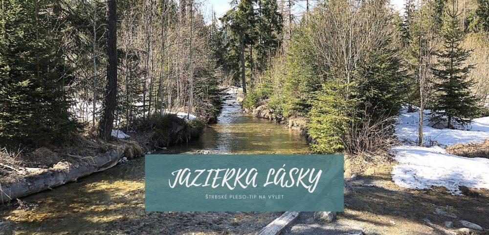 Jazierka lásky-menej známe zákutie Štrbského Plesa