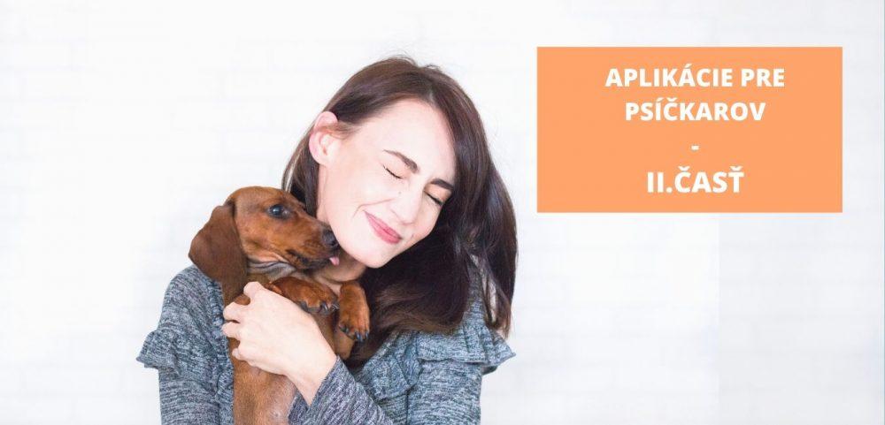 Aplikácie pre psíčkarov- na čo vôbec sú? II.časť